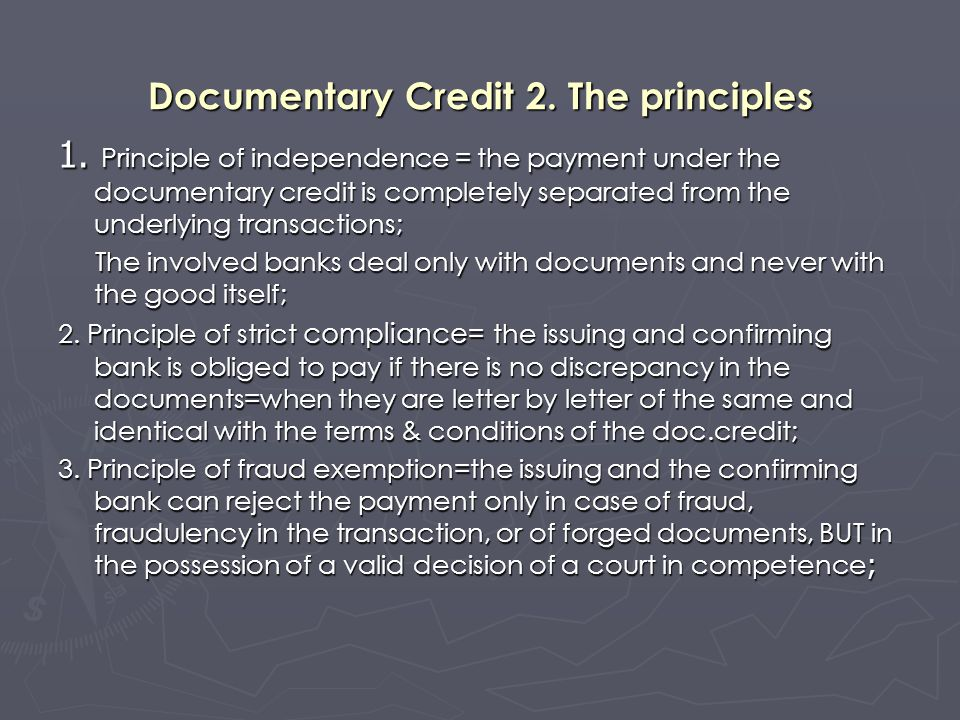 Documentary Credit 2. The principles 1.