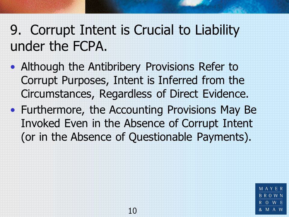9. Corrupt Intent is Crucial to Liability under the FCPA.
