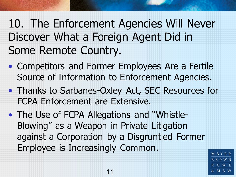 10. The Enforcement Agencies Will Never Discover What a Foreign Agent Did in Some Remote Country. Competitors and Former Employees Are a Fertile Sourc