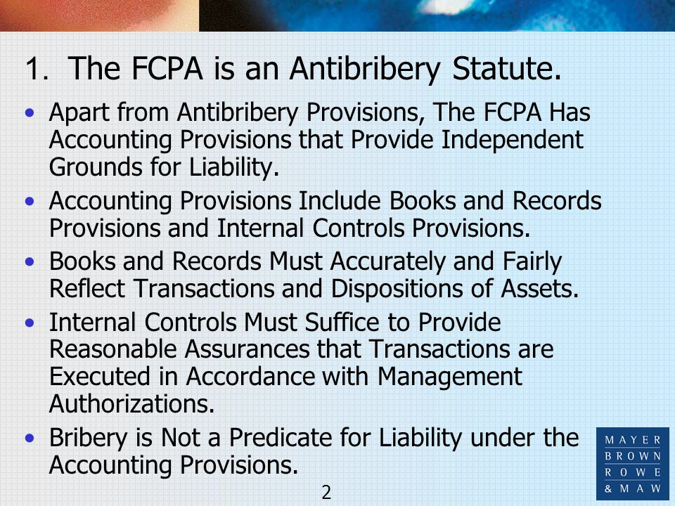 1. The FCPA is an Antibribery Statute. Apart from Antibribery Provisions, The FCPA Has Accounting Provisions that Provide Independent Grounds for Liab