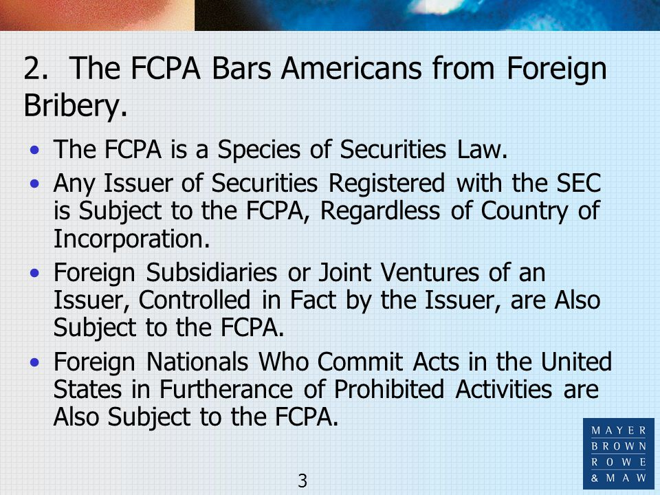 2. The FCPA Bars Americans from Foreign Bribery. The FCPA is a Species of Securities Law.