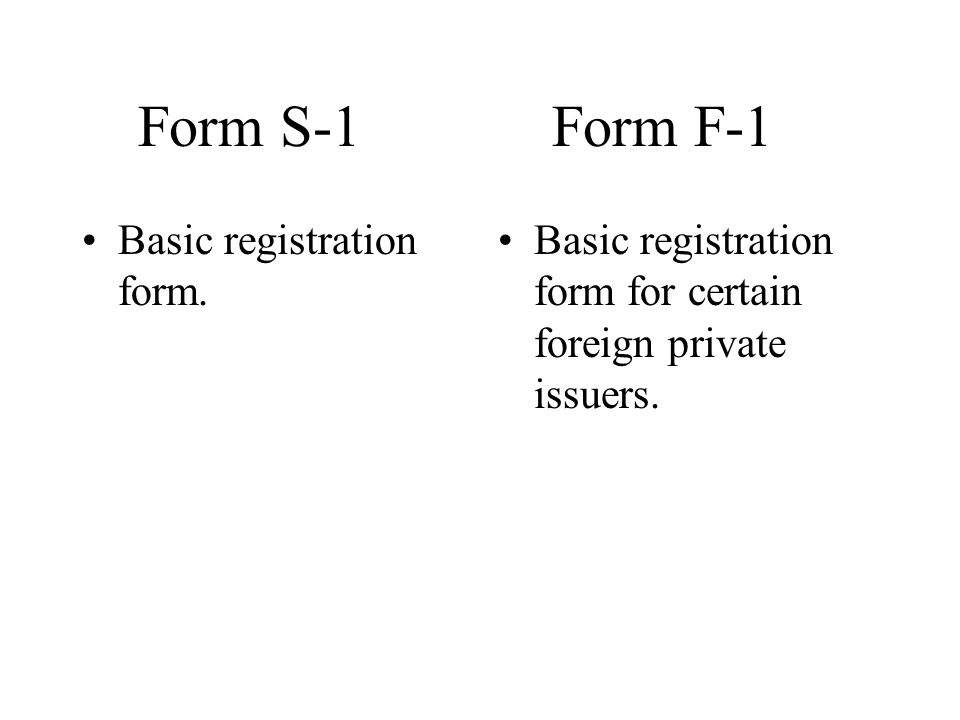 Form S-1 Form F-1 Basic registration form.