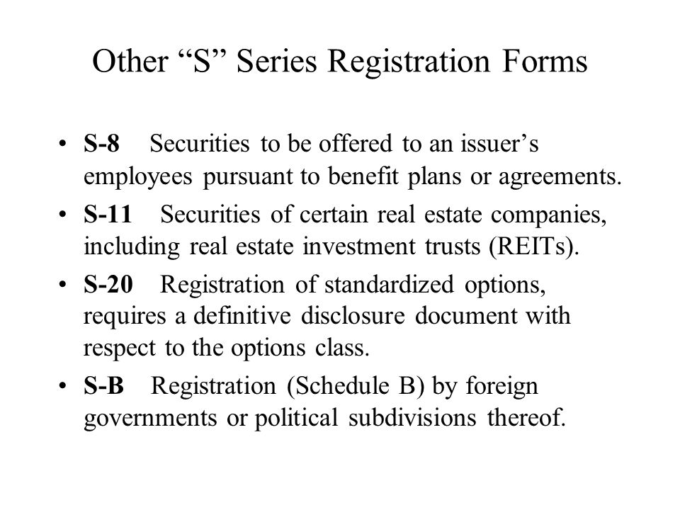 Other S Series Registration Forms S-8 Securities to be offered to an issuer's employees pursuant to benefit plans or agreements.