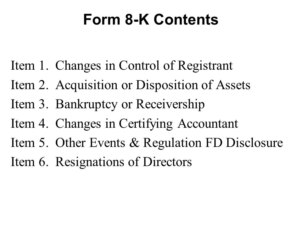 Form 8-K Contents Item 1. Changes in Control of Registrant Item 2.