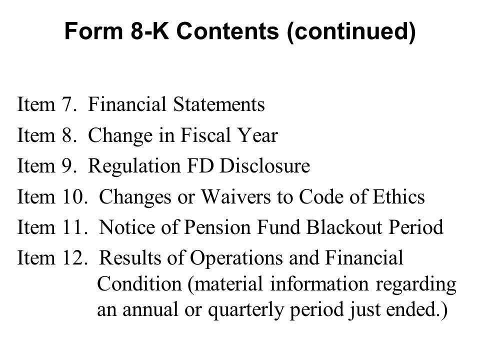 Form 8-K Contents (continued) Item 7. Financial Statements Item 8.