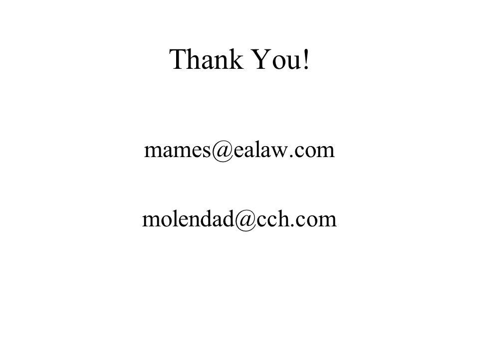 Thank You! mames@ealaw.com molendad@cch.com