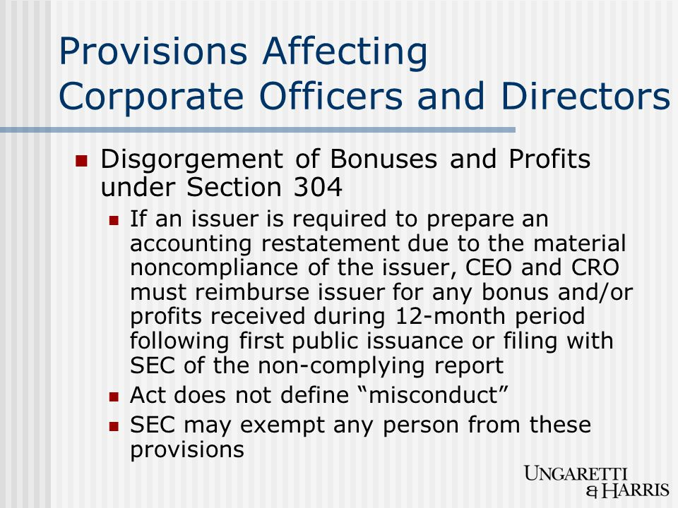 Provisions Affecting Corporate Officers and Directors Bars on Personal Loans to Officers and Directors under Section 402 Illegal for any issuer to extend a personal loan to any director or executive officer Loans excluded Existed before July 30, 2002 Loans made by FDIC-insured banks subject to insider lending restrictions