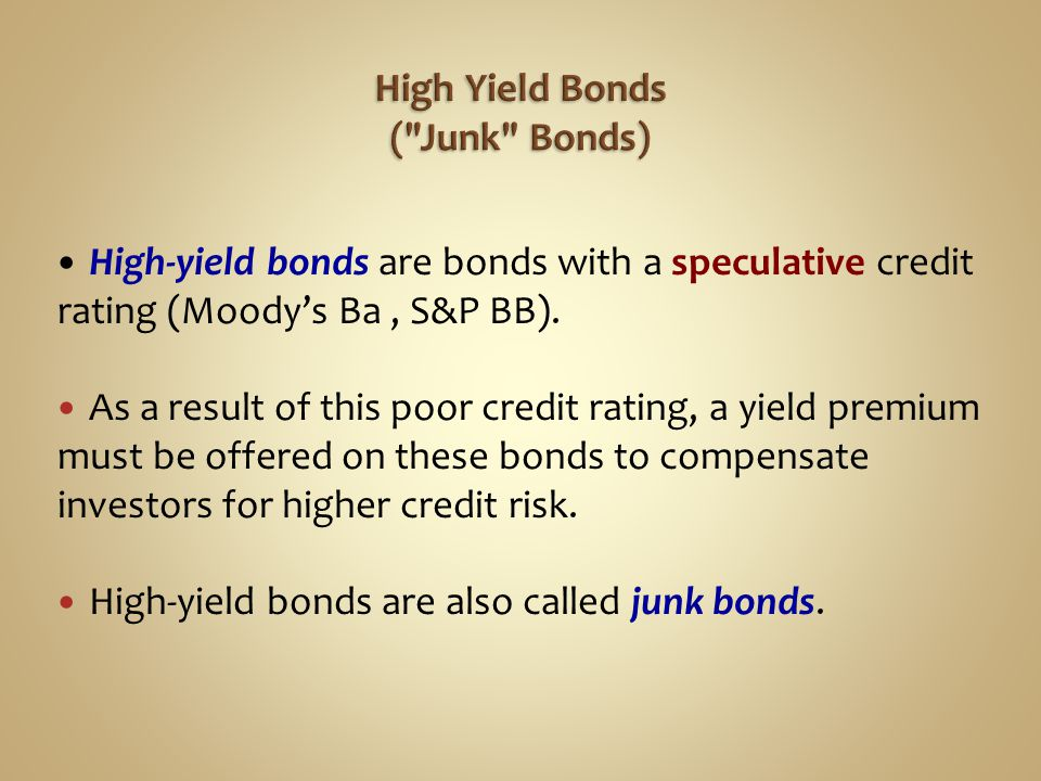 High-yield bonds are bonds with a speculative credit rating (Moody's Ba, S&P BB). As a result of this poor credit rating, a yield premium must be offe