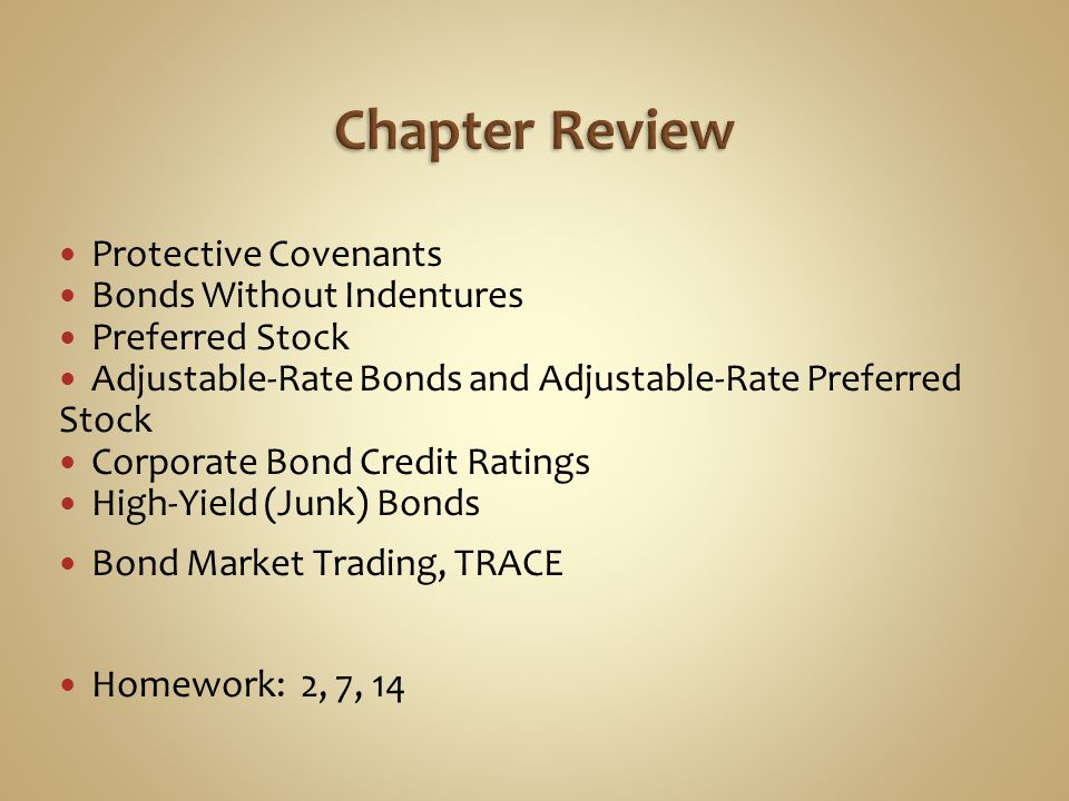 Protective Covenants Bonds Without Indentures Preferred Stock Adjustable-Rate Bonds and Adjustable-Rate Preferred Stock Corporate Bond Credit Ratings