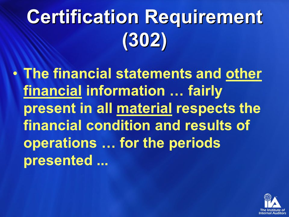 The financial statements and other financial information … fairly present in all material respects the financial condition and results of operations … for the periods presented...
