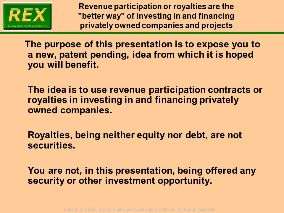 TM Copyright © 2006 Royalty Entitlement Exchange (S) Pte Ltd.