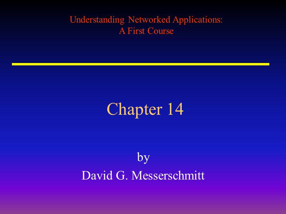 Understanding Networked Applications: A First Course Chapter 14 by David G. Messerschmitt