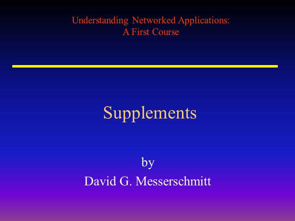 Understanding Networked Applications: A First Course Supplements by David G. Messerschmitt