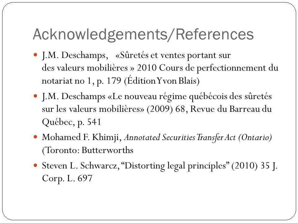 Acknowledgements/References J.M. Deschamps, «Sûretés et ventes portant sur des valeurs mobilières » 2010 Cours de perfectionnement du notariat no 1, p
