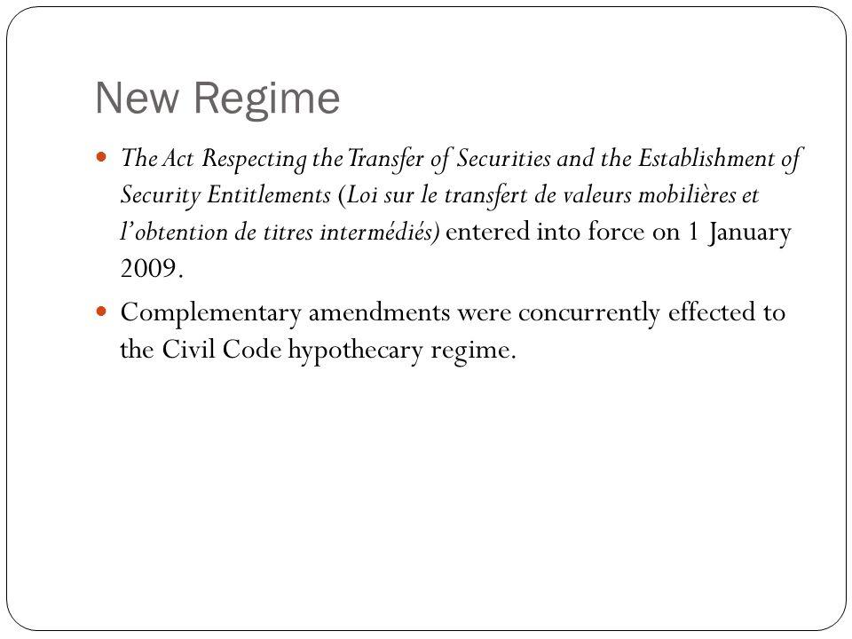 New Regime The Act Respecting the Transfer of Securities and the Establishment of Security Entitlements (Loi sur le transfert de valeurs mobilières et