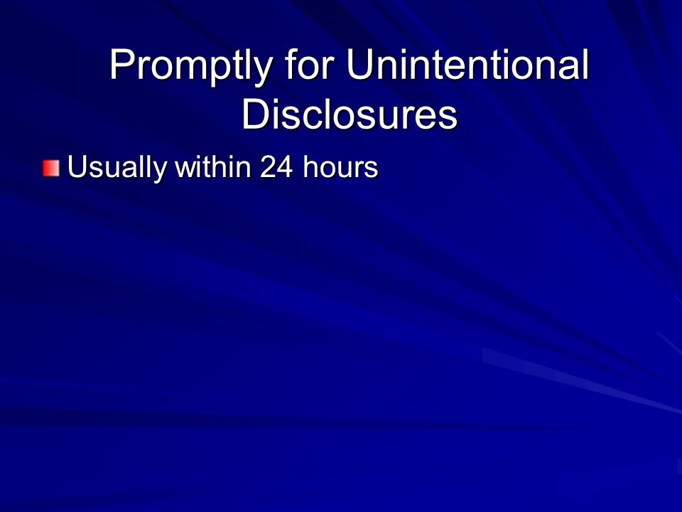 Simultaneous Disclosure of Intentional Disclosures Intentional disclosure - individual must either know or be reckless in not knowing that the informa