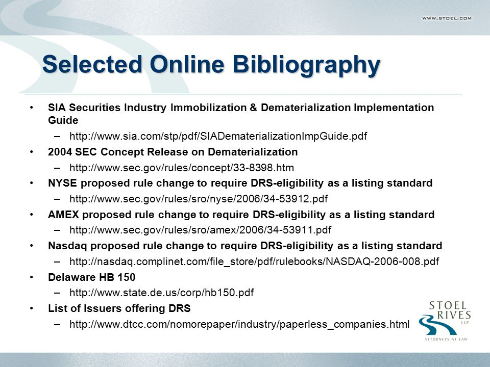 Portlnd2-4497402.1 Selected Online Bibliography SIA Securities Industry Immobilization & Dematerialization Implementation Guide –http://www.sia.com/st
