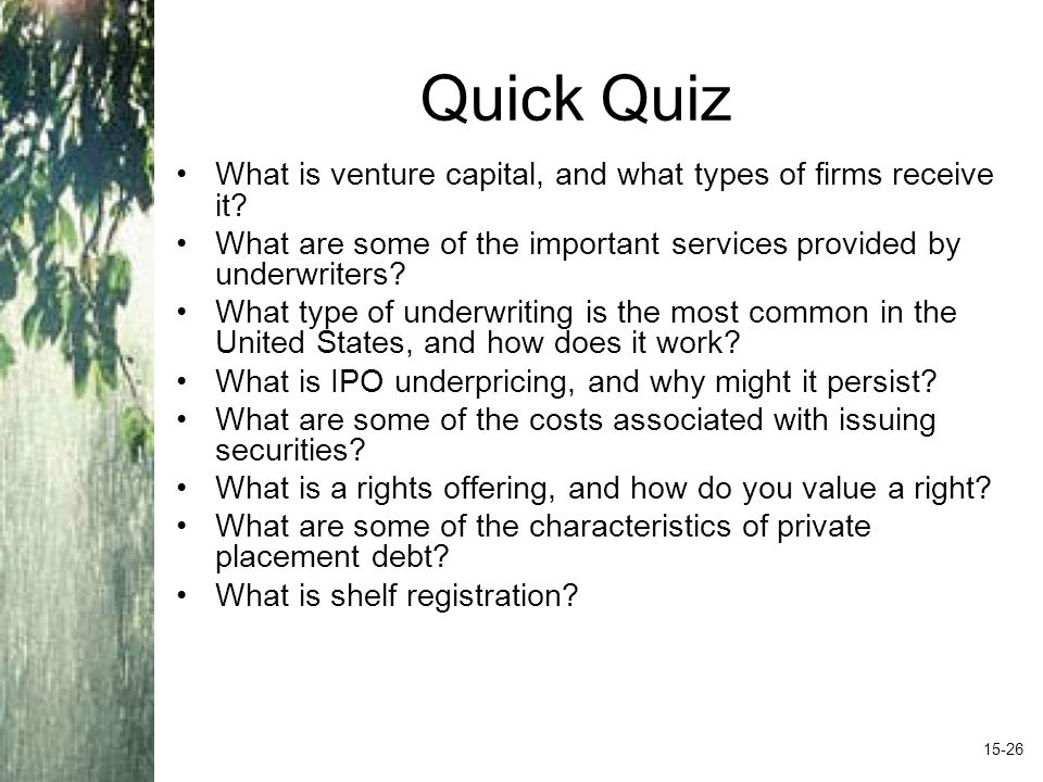 Quick Quiz What is venture capital, and what types of firms receive it.