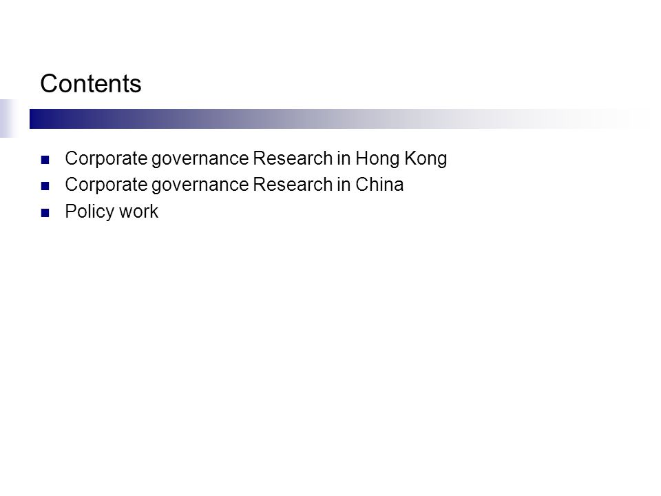 Contents Corporate governance Research in Hong Kong Corporate governance Research in China Policy work