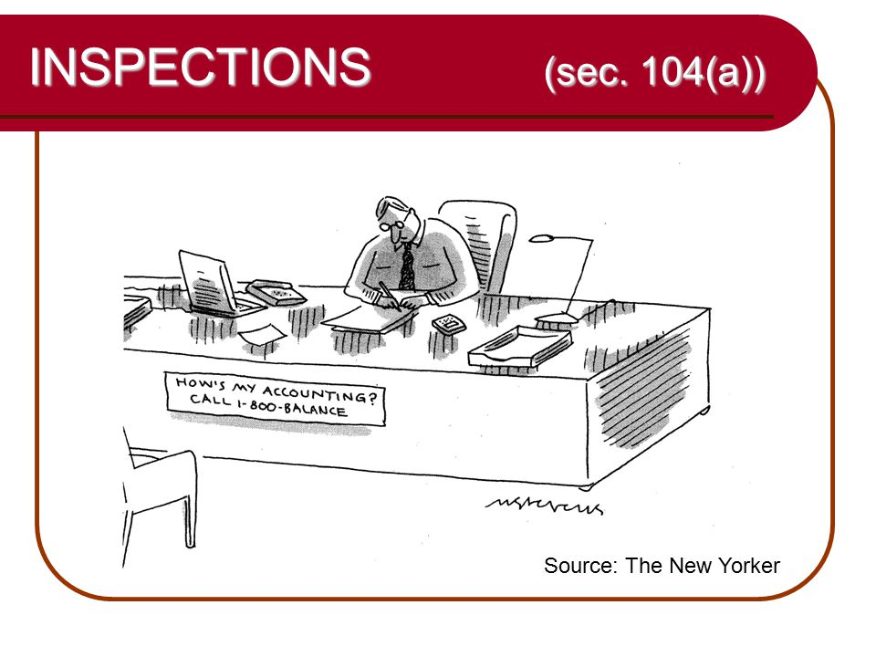 16 INSPECTIONS (sec. 104(a)) Source: The New Yorker