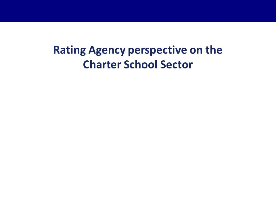 Rating Agency perspective on the Charter School Sector