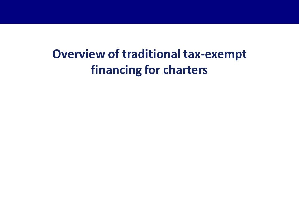 Overview of traditional tax-exempt financing for charters