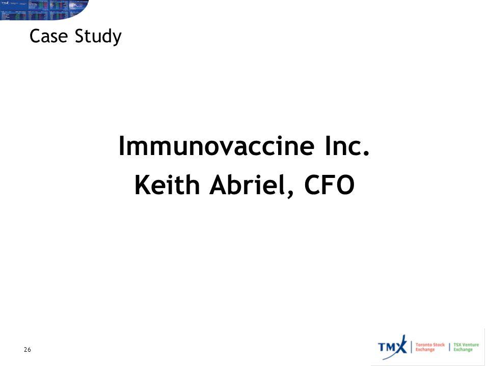 26 Case Study Immunovaccine Inc. Keith Abriel, CFO
