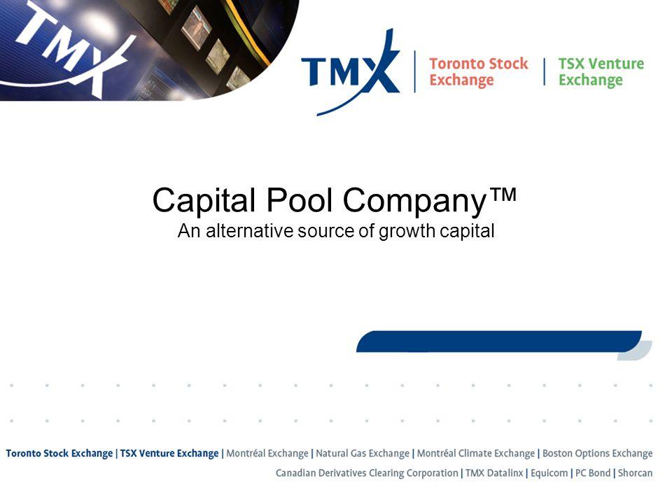 28 Capital Pool Company™ An alternative source of growth capital