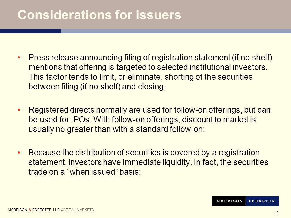 21 Considerations for issuers Press release announcing filing of registration statement (if no shelf) mentions that offering is targeted to selected institutional investors.