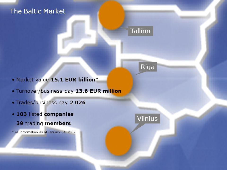 5 The Baltic Market Tallinn Riga Vilnius Market value 15.1 EUR billion* Turnover/business day 13.6 EUR million Trades/business day 2 026 103 listed companies 39 trading members * All information as of January 31, 2007