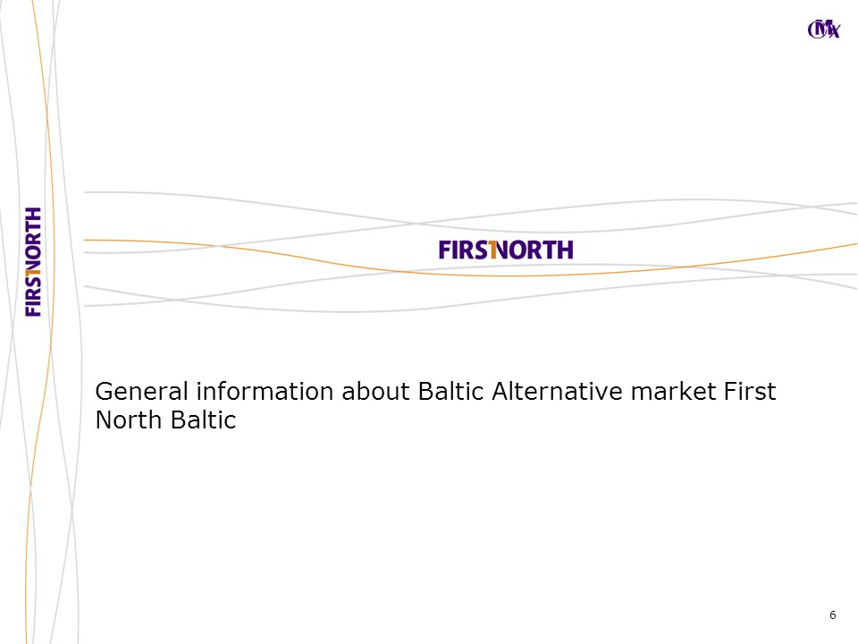 6 General information about Baltic Alternative market First North Baltic