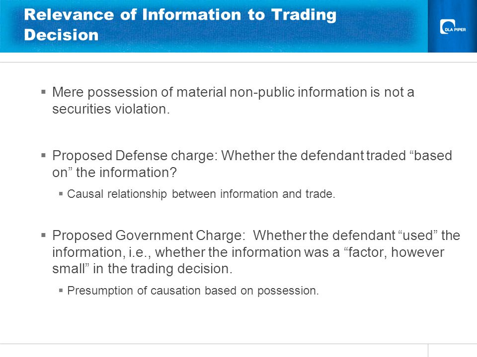 Relevance of Information to Trading Decision  Mere possession of material non-public information is not a securities violation.