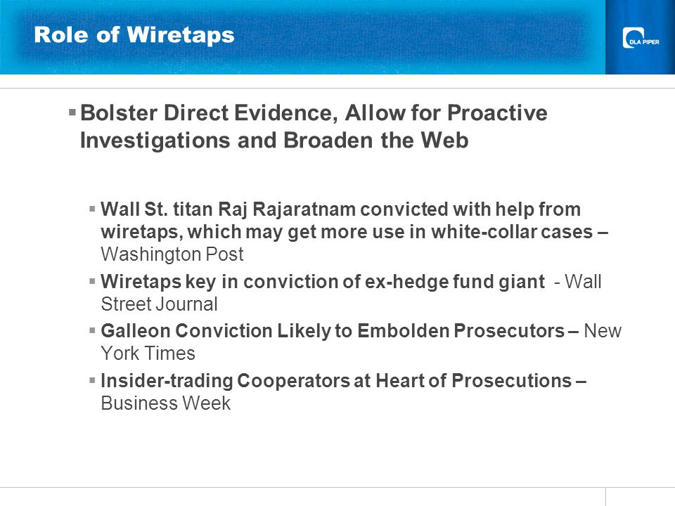 Role of Wiretaps  Bolster Direct Evidence, Allow for Proactive Investigations and Broaden the Web  Wall St.