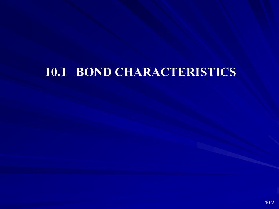 10-2 10.1 BOND CHARACTERISTICS