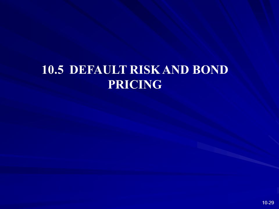 10-29 10.5 DEFAULT RISK AND BOND PRICING