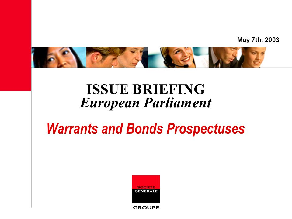 Warrants May 7th, 2003 12 Issue process today Issuers still have to cope with 13 different issue procedures (requirements and delays) All market authorities have different views on the product :  a digital option should be issued as a warrant.