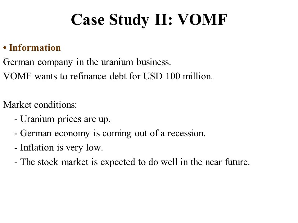 Case Study II: VOMF Information German company in the uranium business.