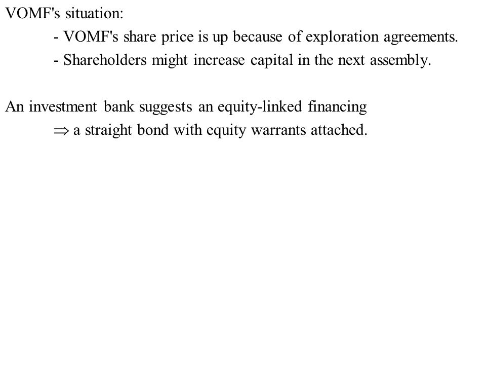 VOMF s situation: - VOMF s share price is up because of exploration agreements.
