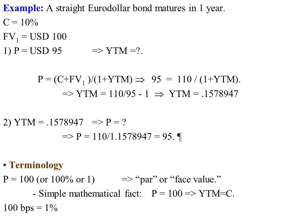 YTM The YTM is determined by: YTM = Base Rate (k f ) + Spread (Risk of Company) k f = risk free rate = government bond (of similar maturity) Spread = Risk of company = this is what the investment bank has to determine (in bps) In general, the spread is related to a risk rating (S&P, Moody's).