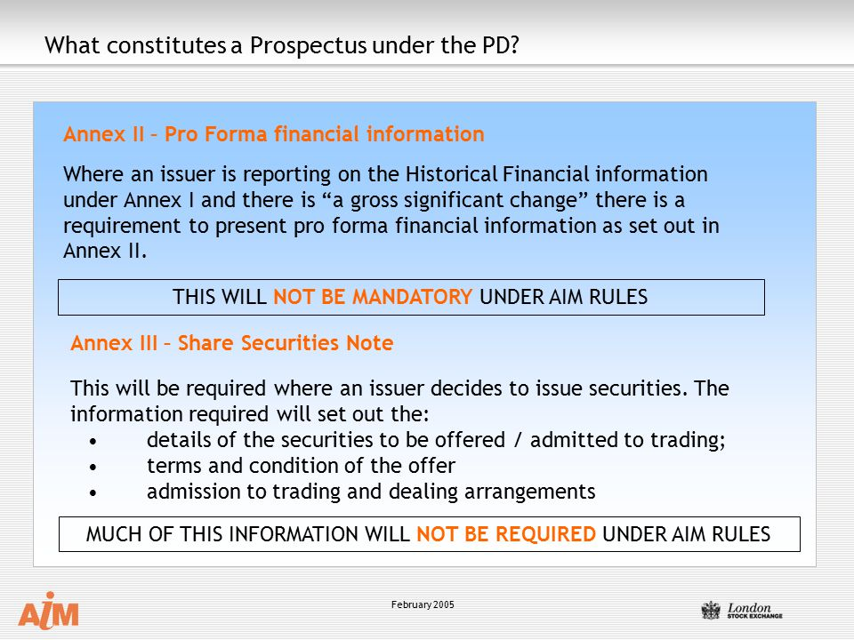 February 2005 Annex II – Pro Forma financial information Where an issuer is reporting on the Historical Financial information under Annex I and there