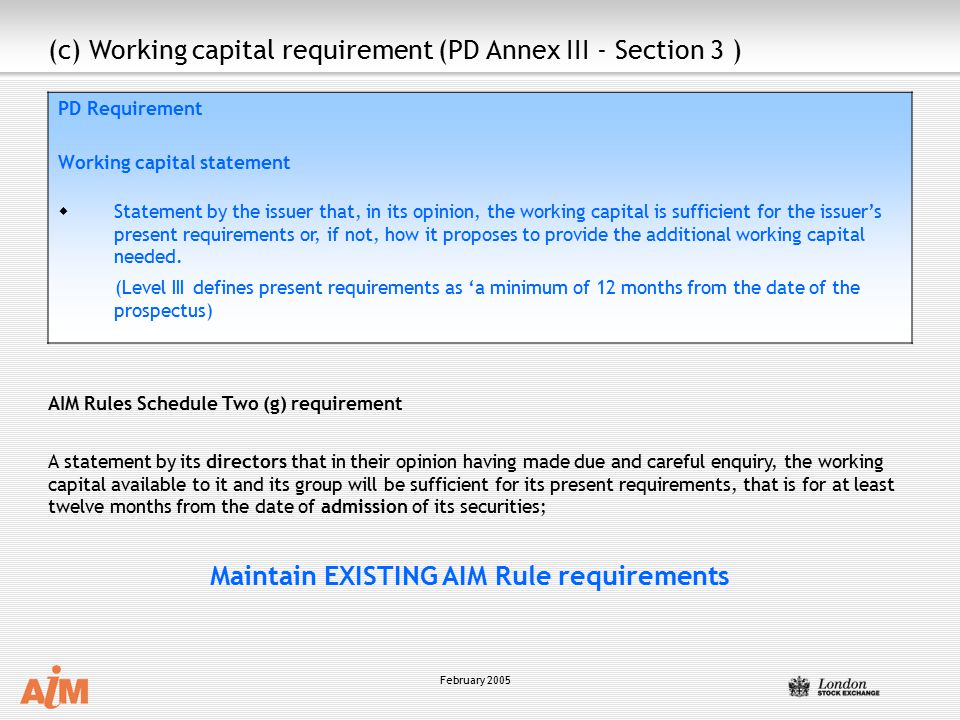 February 2005 PD Requirement Working capital statement wStatement by the issuer that, in its opinion, the working capital is sufficient for the issuer's present requirements or, if not, how it proposes to provide the additional working capital needed.