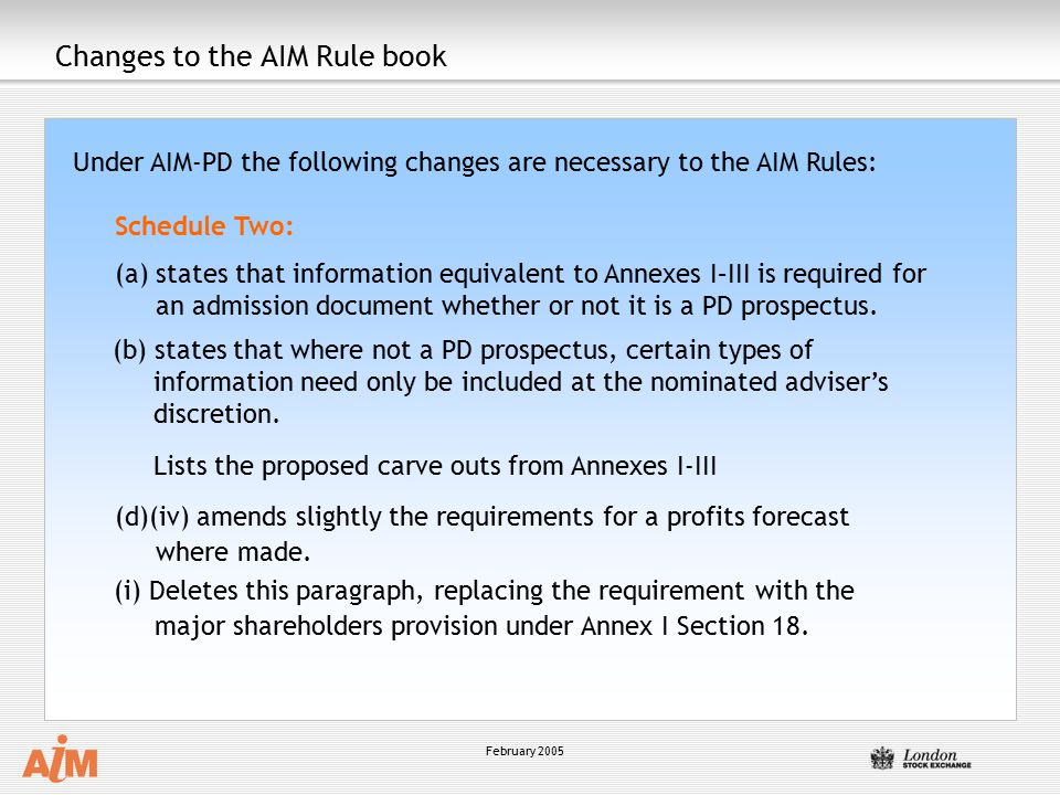 February 2005 Changes to the AIM Rule book Under AIM-PD the following changes are necessary to the AIM Rules: Schedule Two: (a) states that informatio