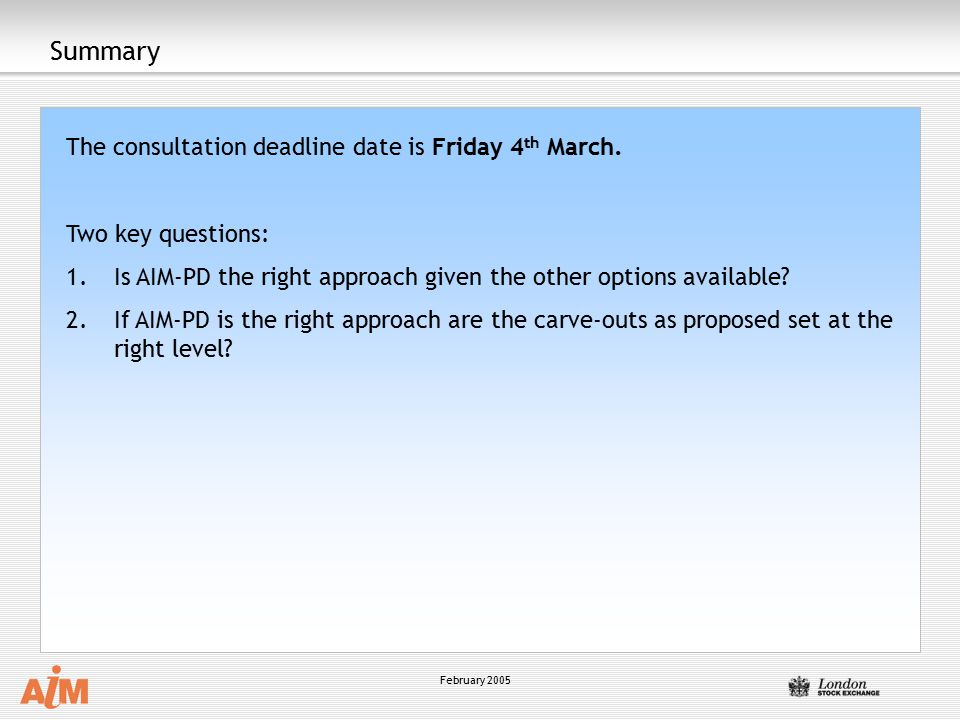 February 2005 Summary The consultation deadline date is Friday 4 th March.