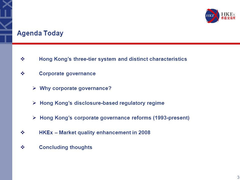 Agenda Today  Hong Kong's three-tier system and distinct characteristics  Corporate governance  Why corporate governance.