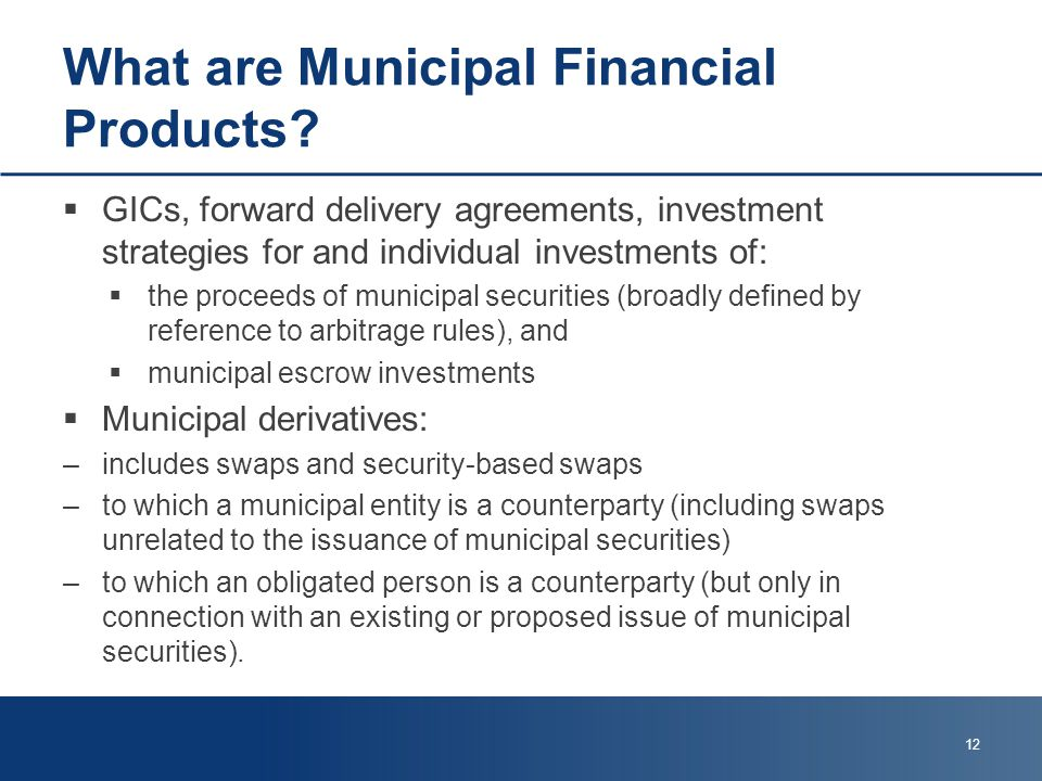 What are Municipal Financial Products.