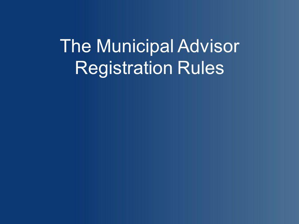 The Municipal Advisor Registration Rules