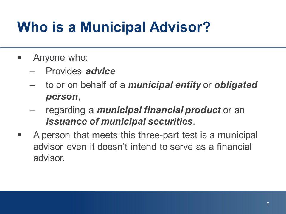 Who is a Municipal Advisor.