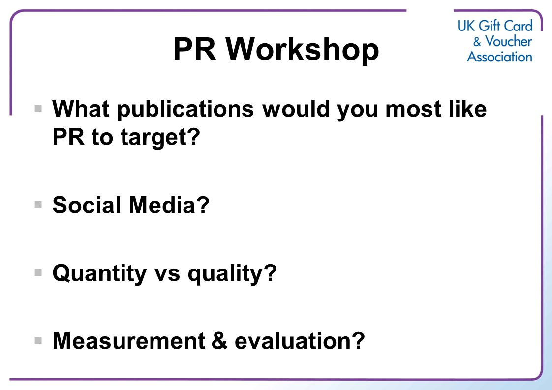 PR Workshop  What publications would you most like PR to target.