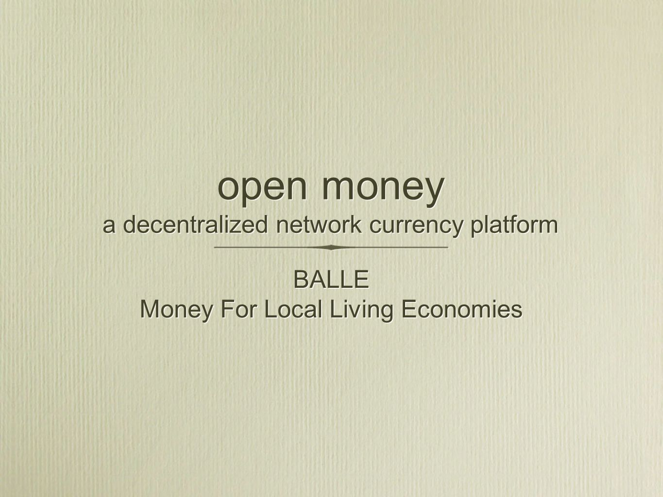 open money Technical Layer: open money servers Currency Layer Burlington Shoppers Vermont Farmers Lake Champlain Water District