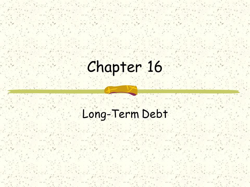 Chapter 16 Long-Term Debt